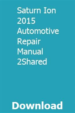 Saturn Ion 2015 Automotive Repair Manual 2shared Repair Manuals Automotive Repair Repair