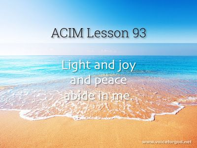 Miracle Life Acim Workbook Lesson 93 Course In Miracles