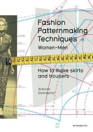 Read Online Fashion Patternmaking Techniques Vol 1 How To Make How To Make Skirt Blouse Man Patternmaking