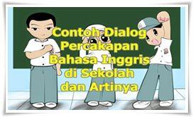 Contoh Dialog Percakapan Bahasa Inggris Di Sekolah 3 Orang Dan Artinya Bahasa Inggris Bahasa Sekolah