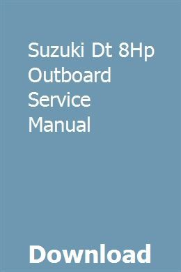 Suzuki Dt 8hp Outboard Service Manual Owners Manuals Repair Manuals Outboard