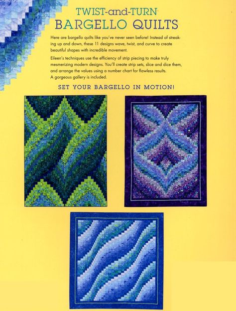 Strip Piece 10 New Projects More Twist-and-Turn Bargello Quilts