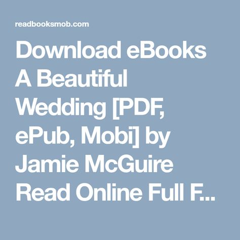 Ebooks A Beautiful Wedding Pdf Epub Mobi By Jamie Mcguire Read Online Full Free Click Visit On To Access Ebook Pinterest