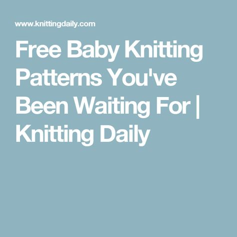 Free Knitting Patterns You Have To Knit Knit Ideas Pinterest