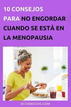 Dieta Ideal Para La Mujer Durante La Menopausia En 2020 Menopausia Dieta Menopausia Nutricion Y Salud Consejos