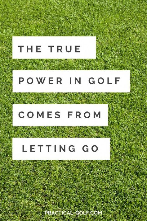 The True Power In Golf Comes From Letting Go   Practical Golf