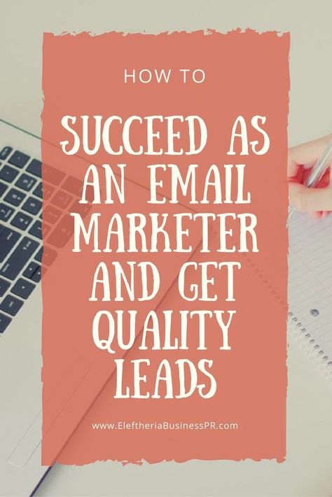 How to succeed as an email marketing manager and get quality leads
