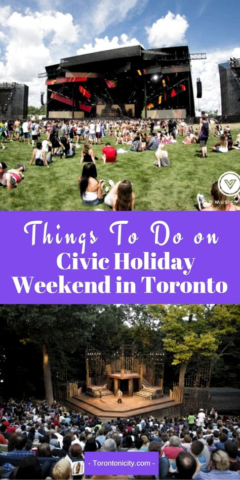 Things To Do on Civic Holiday Weekend in Toronto #CivicHoliday #weekend #Toronto #thingstodo #events #2019