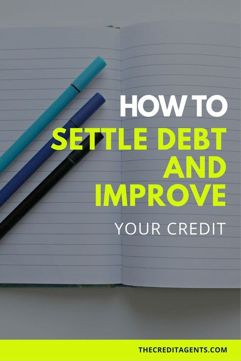 How To Settle Debt And Improve Your Credit | The Credit Agents