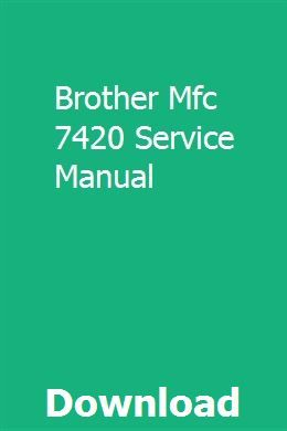 Brother Mfc 7420 Service Manual Owners Manuals Manual User Manual