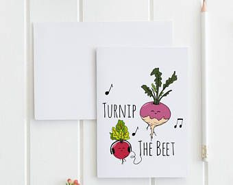 Turnip The Beet Greeting Card Funny Food Pun Party Birthday Card Buy 1 Or A Discounted Set Of 3 Set Of 10 Pun Card Birthday Cards Food Puns