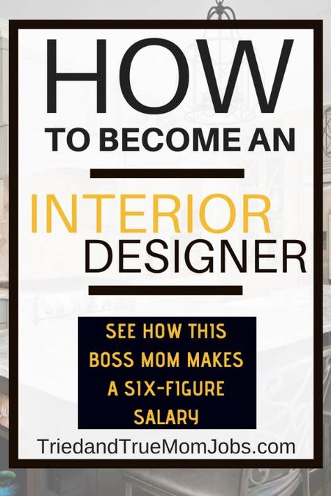 How To Become An Interior Designer And Make A Six Figure Income Interior Design Jobs How To Become An Interior Designer Interior Design Career