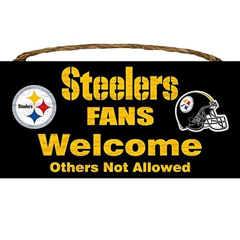 Pittsburgh 6 x 12 Fans Welcome Others not Allowed Wood Sign