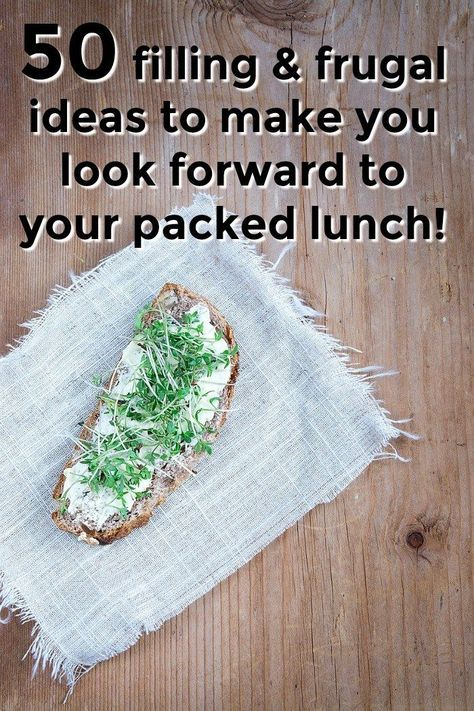 50 filling  frugal packed lunch ideas to make you look forward to your packed lunch!