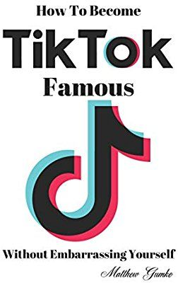 How To Become Tiktok Famous How To Become Famous Future Goals