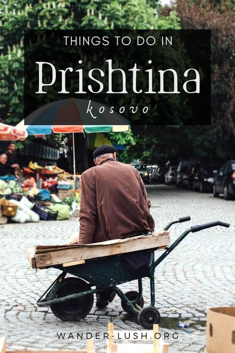 Things to Do in Prishtina City: A Culture-Filled Guide to Kosovo's Capital