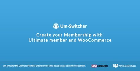 Um-Switcher | Sell subscriptions for Ultimate Member powered by Woocommerce | Stylelib