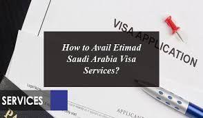 How To Avail Etimad Saudi Arabia Visa Services Visa Travel To Saudi Arabia How To Apply