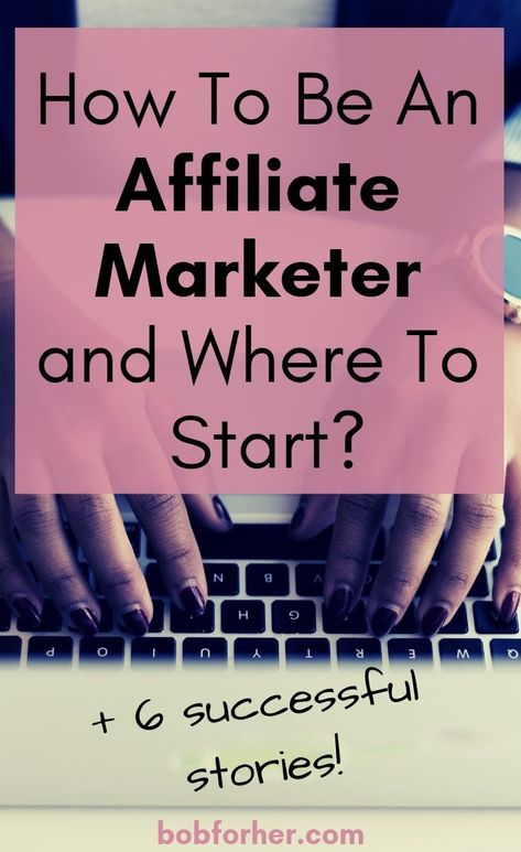 How To Be An Affiliate Marketer And Where To Start?