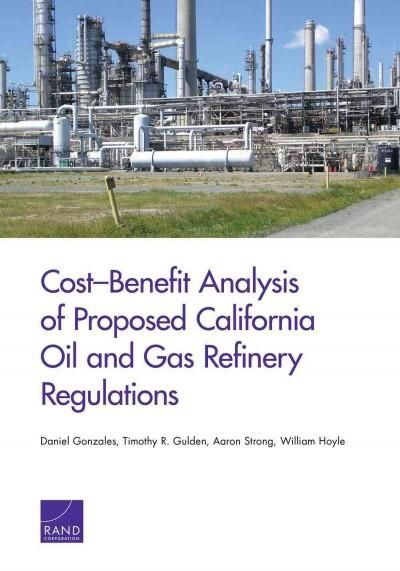 CostBenefit Analysis Of Proposed California Oil And Gas Refinery