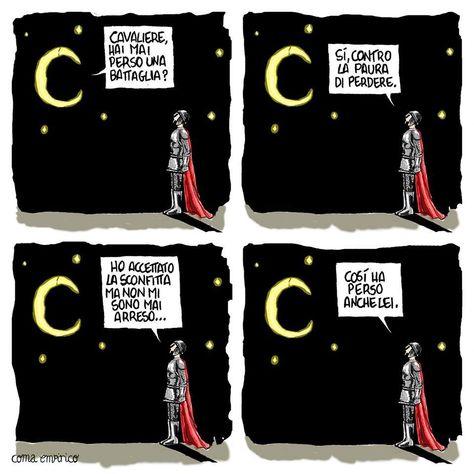 Coma Empirico - #arrendersi #battaglia #cavaliere #Coma #combattere #coraggio #Empirico #luna #non #paura #vignette