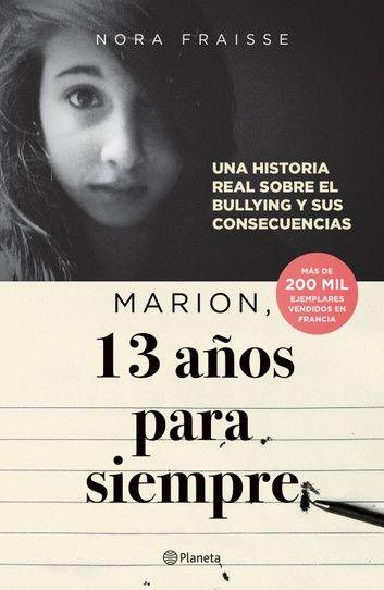 Marion 13 Años Para Siempre Ebook By Nora Fraisse Rakuten Kobo Libros En Línea Leer Leer En Linea
