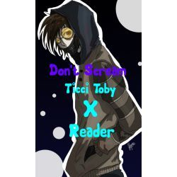 List of Pinterest ticcy toby x reader creepypasta pictures