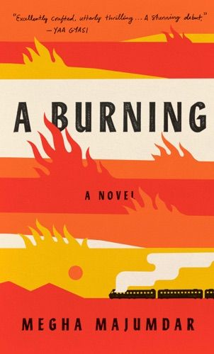 Read Download A Burning By Megha Majumdar For Free Pdf Epub Mobi Download Free Read A Burning Online For Your Kindle Ip Novels Book Release Book Club List