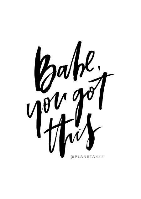 babe you got this handlettered motivational inspirational black