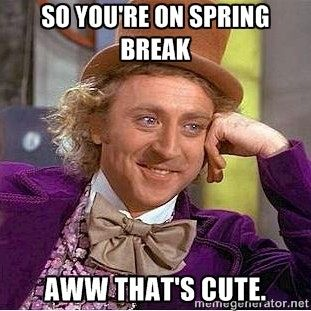 18 Spring Break Memes For Those Who Get Time Off And Those Who Wish They Did Nursing Memes Nurse Humor Night Shift Humor