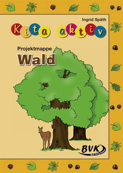 Kita Aktiv Projektmappe Wald Spath Ingrid Bvk Buch Verlag Kempen Gmbh Onlineshop In 2020 Projektunterricht Bildungsbereiche Kita Kita