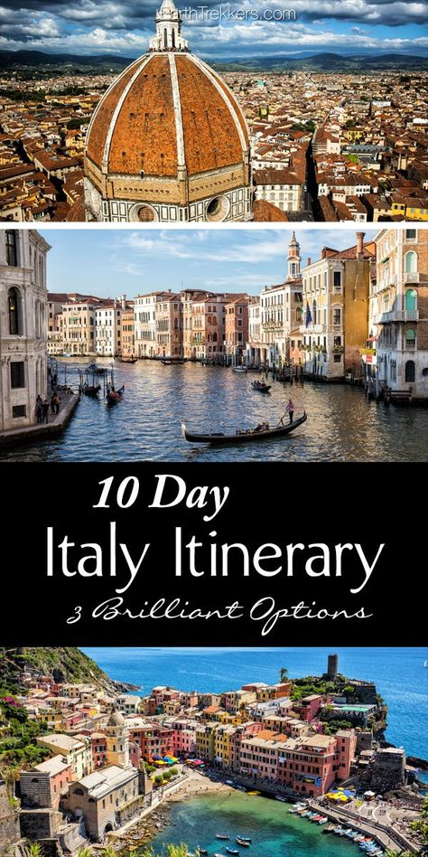 10 day Italy Itinerary: 3 different itineraries, including Rome, Florence, Venice, Dolomites, Verona, Amalfi, Cinque Terre, Tuscany, and San Marino.