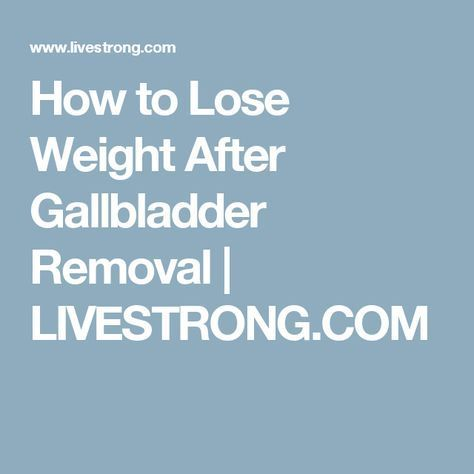 lose weight after gallbladder removal