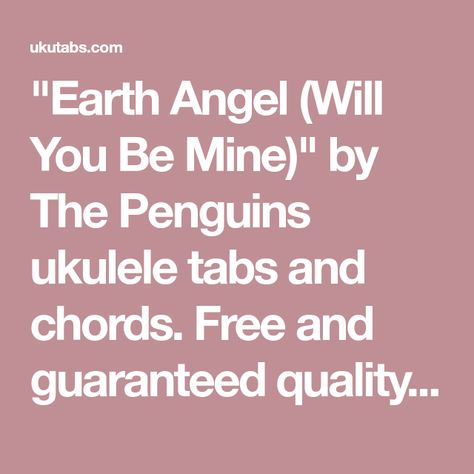 Earth Angel Will You Be Mine By The Penguins Ukulele Tabs And