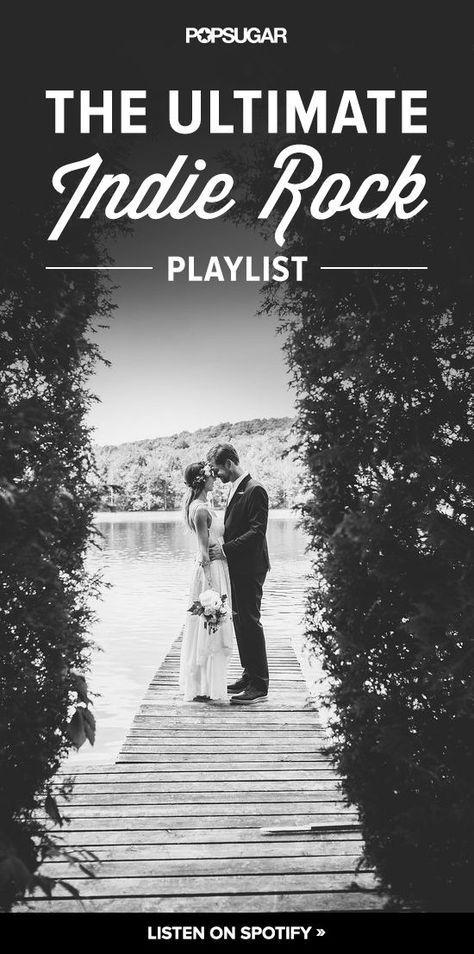 The Ultimate Indie Rock Wedding Playlist In 2020 Rock Wedding Songs Indie Wedding Songs Indie Wedding