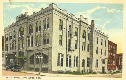 Jackson St Main Was Hotel Le At Jonesboro Arkansas Usa 4 Vintage Photos Pinterest And Hotels