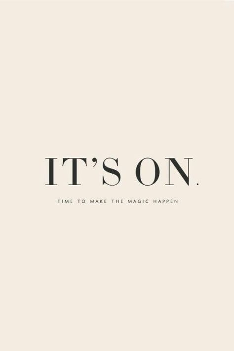 Oh it is ON!  IT'S ON. TIME TO MAKE THE MAGIC HAPPEN.  //  HQ Life By Design Personal Success Business Female Entrepreneur Coach Freedom Mindset Inspiration Goals Quote Level Up Woman Girl Power Powerful Time Management Blog Habits Hustle Dream BIG Believe Bold Passion Productivity Productive Time Management Daily Routine