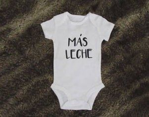 Baby Gift Baby Clothes Unisex Baby Bodysuit Spanish Baby Mas Leche Baby Bodysuit Baby Shower Gift Baby Apparel