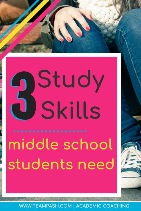 The Study Skills your Child Needs in Middle School — Team Pasch Academic Coaching