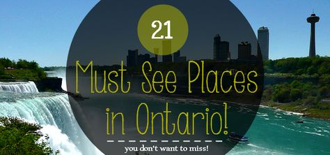 21 MUST see places in Ontario: are you looking to visit Ontario? Here is a list of 21 attractions, sights,  museums and more you don't  want to miss! - sixtimemommy.com
