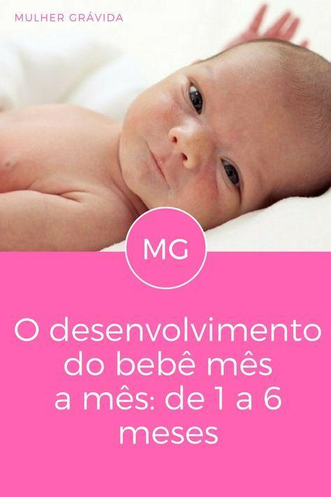 1 A 6 Meses Todas As Etapas De Desenvolvimento Do Bebe