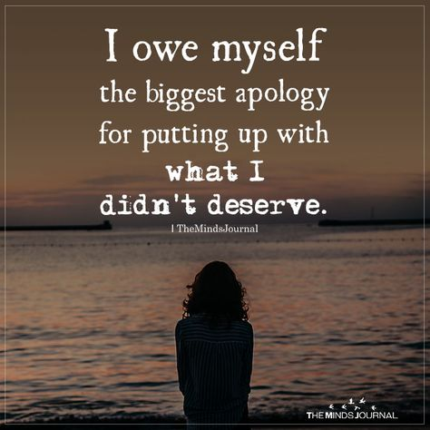 I Owe Myself the biggest apology