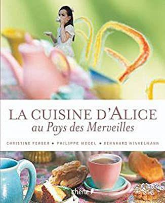 Amazon Fr La Cuisine D Alice Au Pays Des Merveilles Broche Ferber Christine Model Philippe Winkelmann Bernhard Alice In Wonderland Wonderland Alice