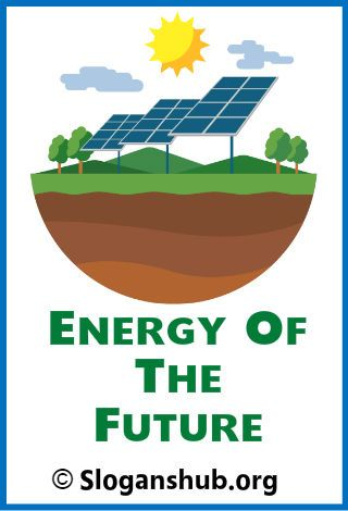 67 Catchy Solar Power Slogans And Taglines Posters In 2020 Solar Energy Renewable Energy Systems Solar Projects