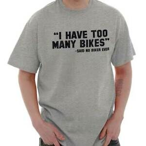 Details about Too Many Bike Biker Motorcycle Novelty Gift Short Sleeve  T-Shirt Tees Tshirts