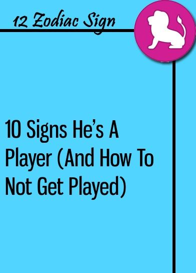 10 Signs He's A Player (And How To Not Get Played