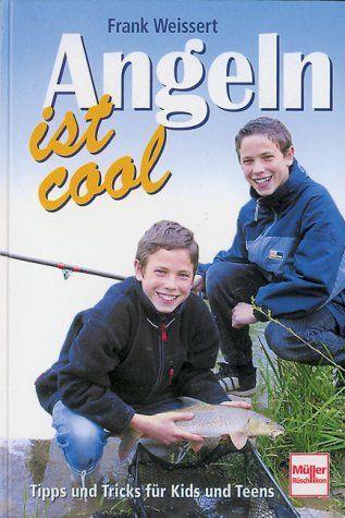 Angeln ist cool: Tipps und Tricks fr Kids und Teens #cool
