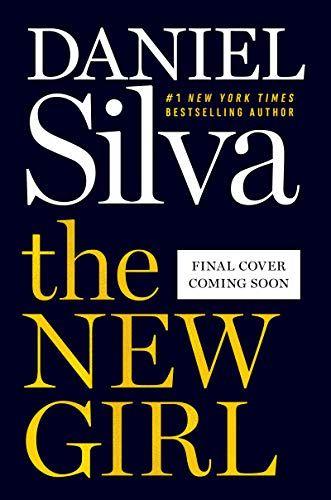 The New Girl A Novel Gabriel Allon By Daniel Silva Https Www Amazon Com Dp 0062834835 Ref Cm Sw R Pi Dp U X U3ujc Daniel Silva Daniel Silva Books New Girl