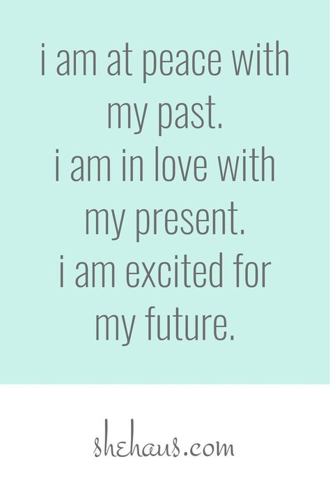 Coaching * SheHaus law of attraction baby. i am at peace with my past. i am excited for my future.law of attraction baby. i am at peace with my past. i am excited for my future. Positive Affirmations Quotes, Affirmations For Women, Morning Affirmations, Affirmation Quotes, Positive Quotes, Motivational Quotes, Inspirational Quotes, Positive Thoughts, Quotes Quotes
