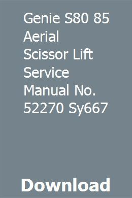 Genie S80 85 Aerial Scissor Lift Service Manual No 52270 Sy667 Download Pdf Scissor Lift Manual Kawasaki